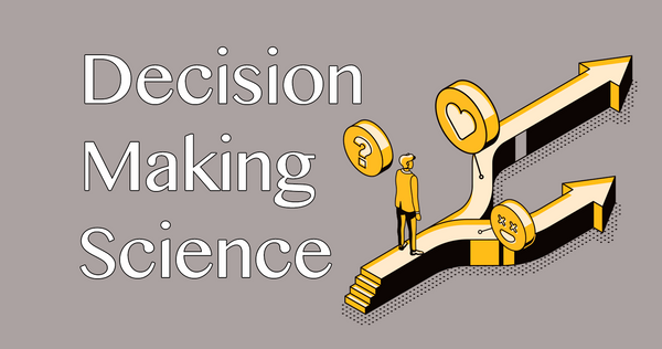 Understanding Decision Making Science
