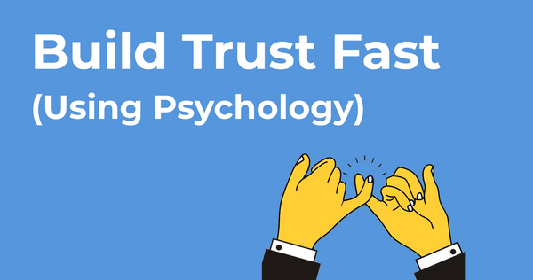 How Brands Build Trust Fast, Using Psychology